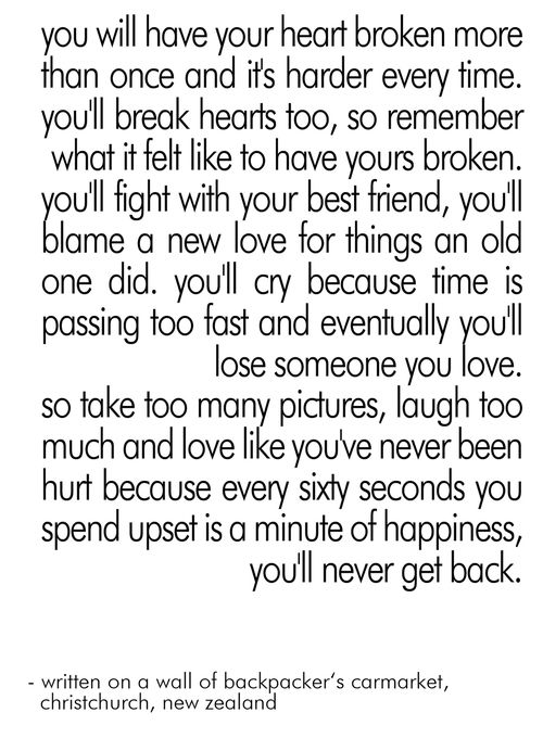 Every sixty seconds you spend upset is a minute of happiness you'll never get back <3
