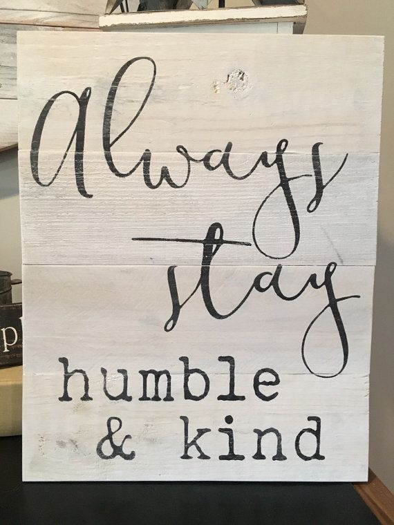 Always Stay Humble And Kind Reclaimed Wood Sign Chic Bedroom