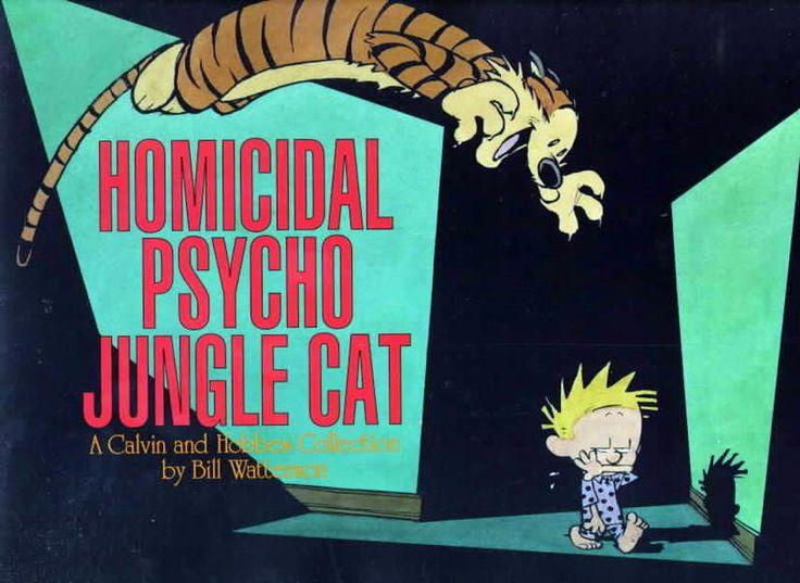 Homicidal Psycho Jungle Cat by Bill Watterson