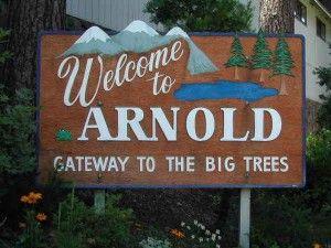 Arnold, California - East of San Francisco; West of Lake Tahoe