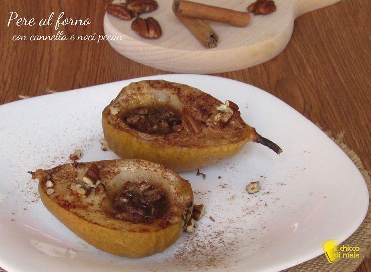 pere al forno con cannella e noci pecan ricetta facilissima il chicco di mais