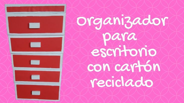 Organizador para escritorio  con cartón reciclado -DIY MANUALIDADES