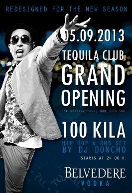 Grand Opening with 100 KILA - TEQUILA Club, София