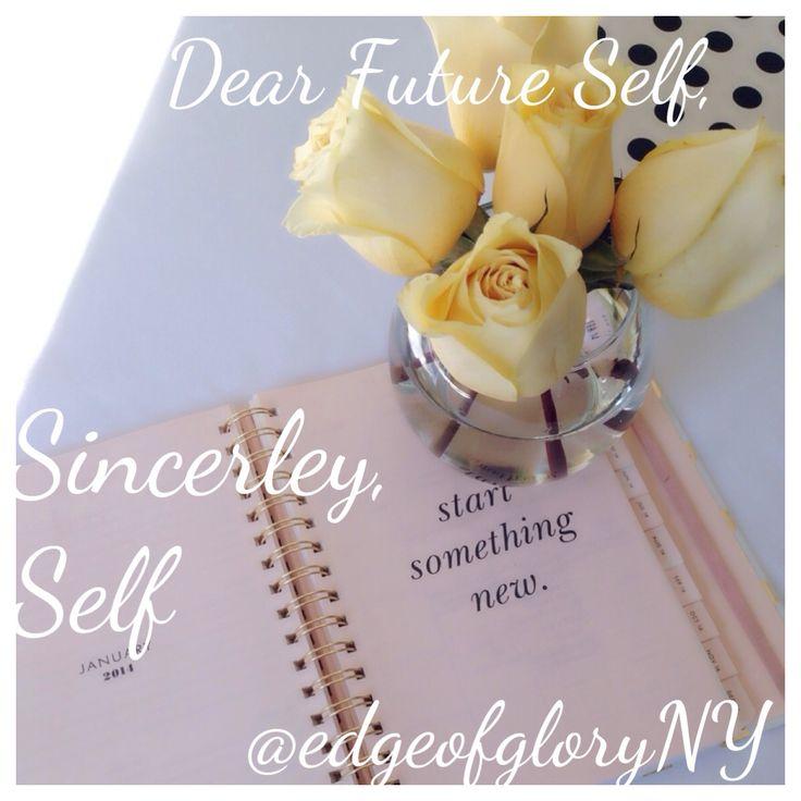 http://edgeofgloryny.com/2014/08/14/dear-future-self/