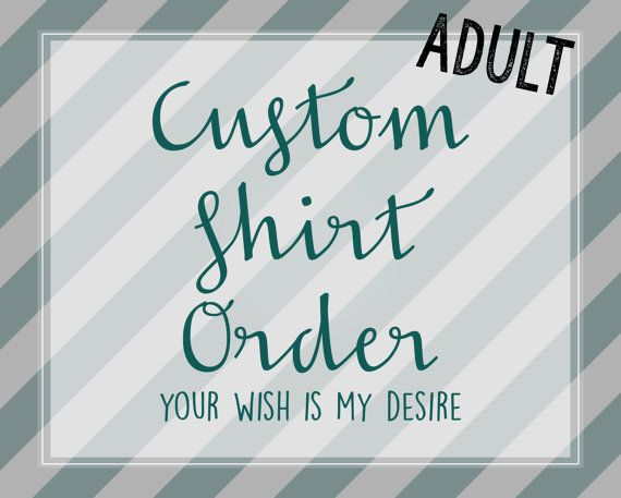 Custom Shirts, Custom T-Shirts, Custom Tops, Custom Clothing, Custom Tee, Custom Clothes, Make Your Own Shirt, Shirt Design, Custom Design, Design Your Shirt, T-Shirt Design, Custom Order, Custom by HappyTessa