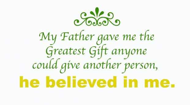 My father gave me the greatest gift anyone could give another person  #fathersday #quotes