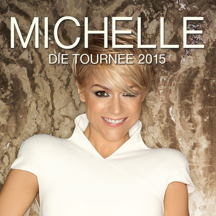 Michelle - Die Tournee 2015 - Tickets unter: www.semmel.de