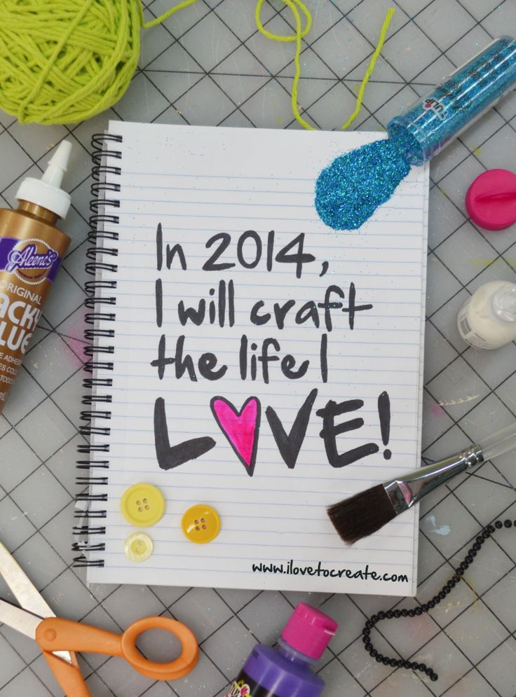 In 2014, I will craft the life I LOVE!