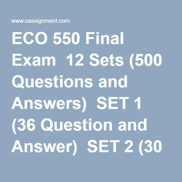 eco 550 final exam 36 questions Eco 550 eco550 final exam (36 questions with answers) 100% correct answers.