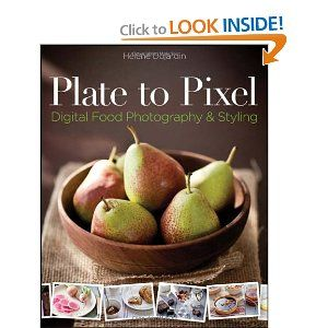Plate to Pixel: Digital Food Photography & Styling by Helene Dujardin