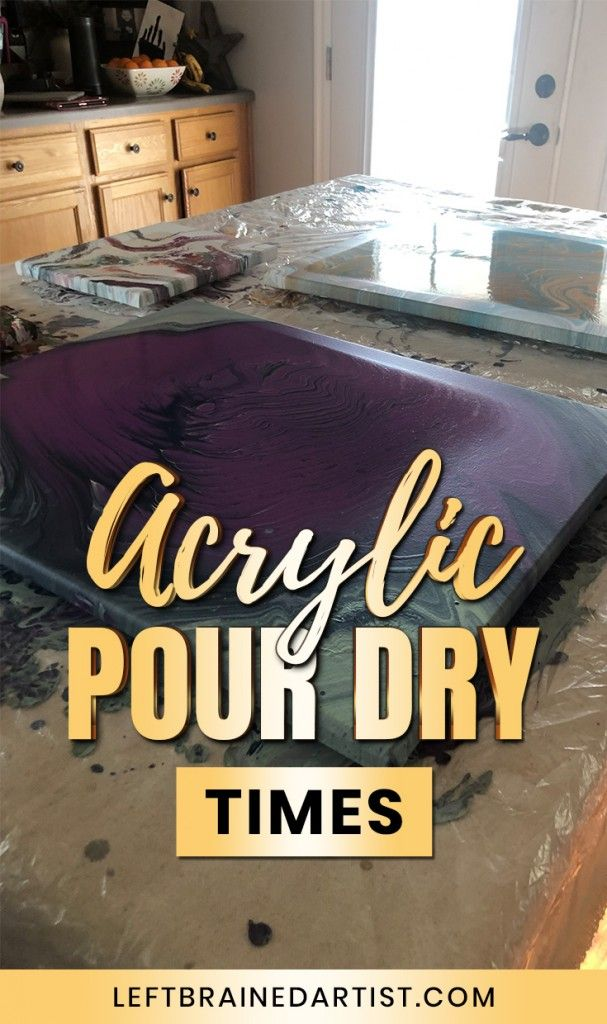 How Long Do Acrylic Pours Take To Dry Left Brained Artist Acrylic Pouring Acrylic Pouring Art Pouring Painting