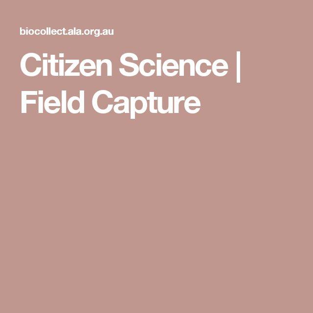 Citizen Science | Field Capture
