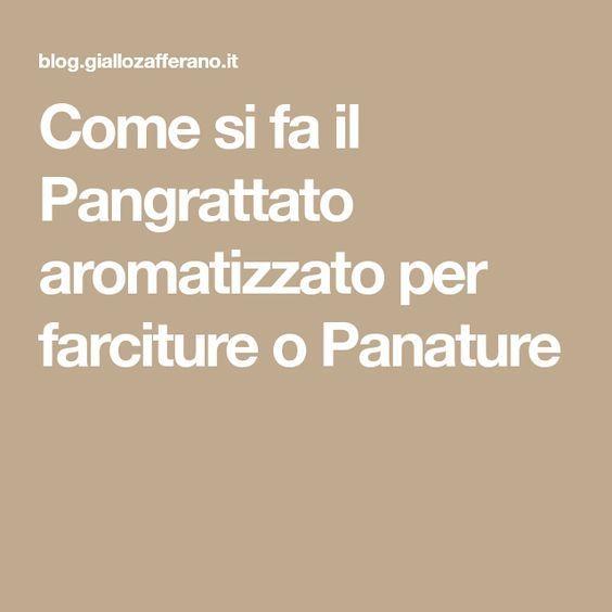 Come si fa il Pangrattato aromatizzato per farciture o Panature