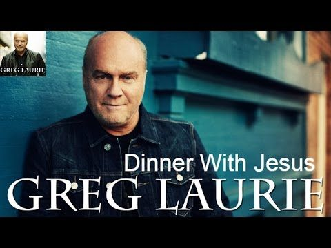 Pastor Greg Laurie Sermons Daily Devotional Ministries TV - Dinner With ...