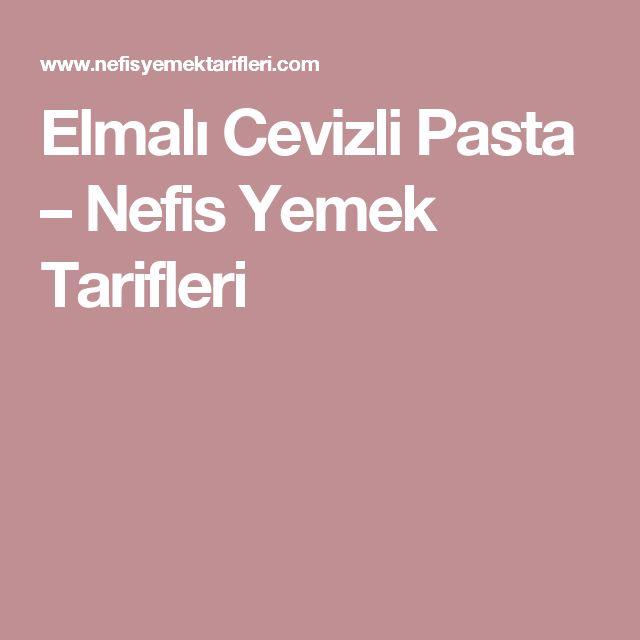 Elmalı Cevizli Pasta – Nefis Yemek Tarifleri