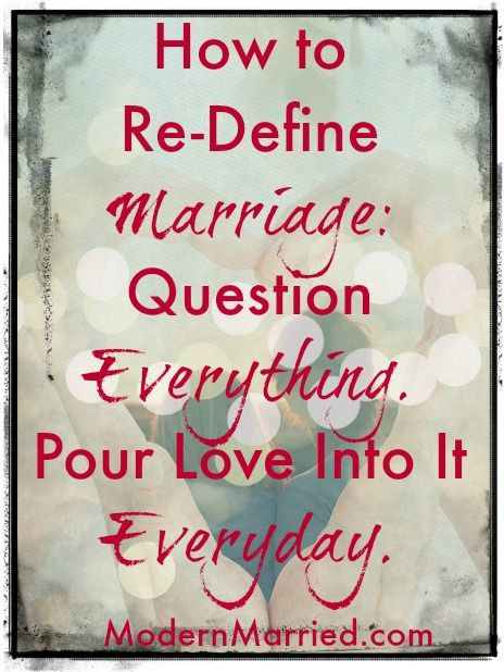 How to Re-Define Marriage and Create a Healthy Relationship that Lasts  - click over to read this classic post.   marriage, relationships, love