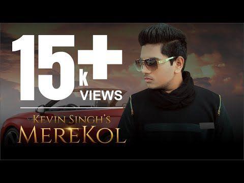Mere Kol by Kevin Singh | Latest RAP Song | Hindi Punjabi Mix | Hip-Hop Hits | New Year 2018 - YouTube