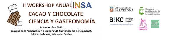 """II Workshop Anual  """"CACAO Y CHOCOLATE; CIENCIA Y GASTRONOMIA""""  Instituto de Investigación en Nutrición y Alimentación - Universidad de Barcelona (INSA-UB)"""