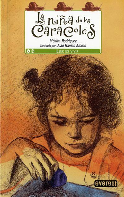 "Mónica Rodríguez / Juan Ramón Alonso. ""La niña de los caracoles"". Editorial Everest (9 a 12 años)"