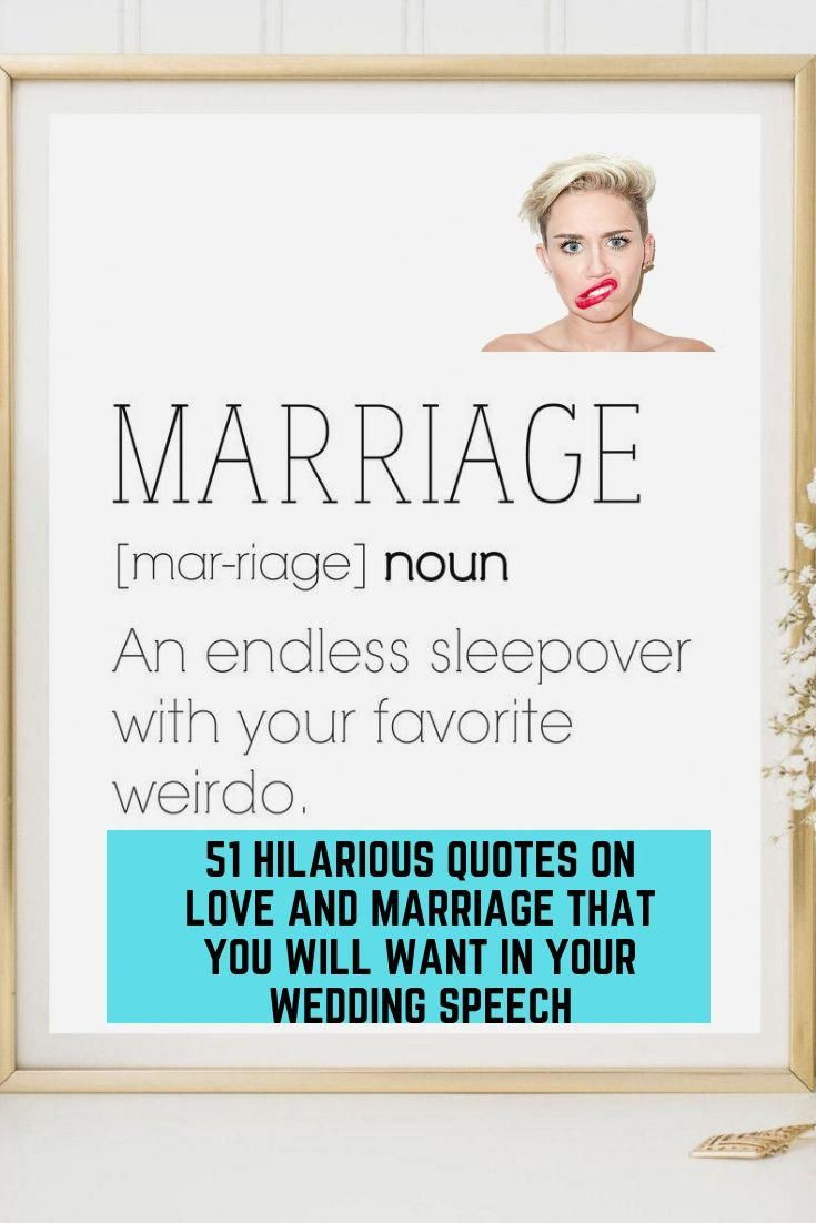 52 Funny Love And Marriage Quotes You Ll Want In Your Wedding Speech Wedding Quotes Funny Funny Quotes Love Quotes Funny