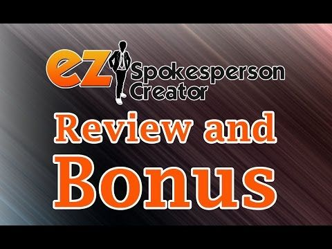 EZ Spokesperson Creator REVIEW AND BONUS