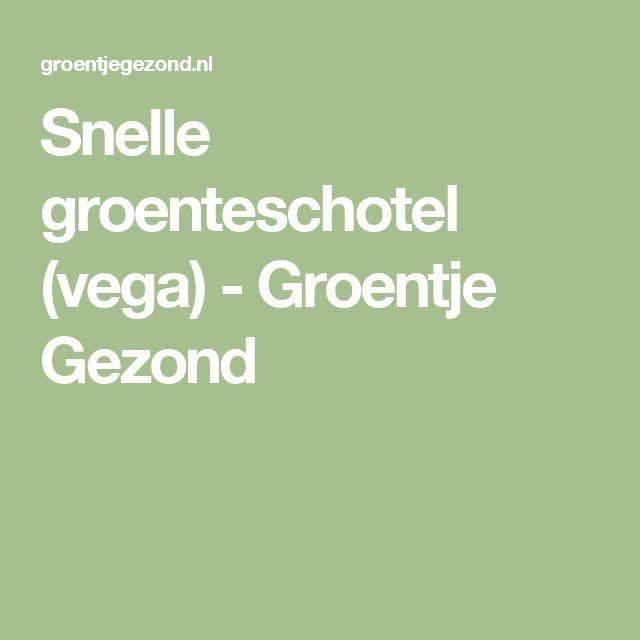 Snelle groenteschotel (vega) - Groentje Gezond