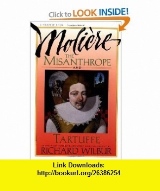 The Misanthrope and Tartuffe (9780156605175) Moliere, Richard Wilbur , ISBN-10: 0156605171  , ISBN-13: 978-0156605175 ,  , tutorials , pdf , ebook , torrent , downloads , rapidshare , filesonic , hotfile , megaupload , fileserve
