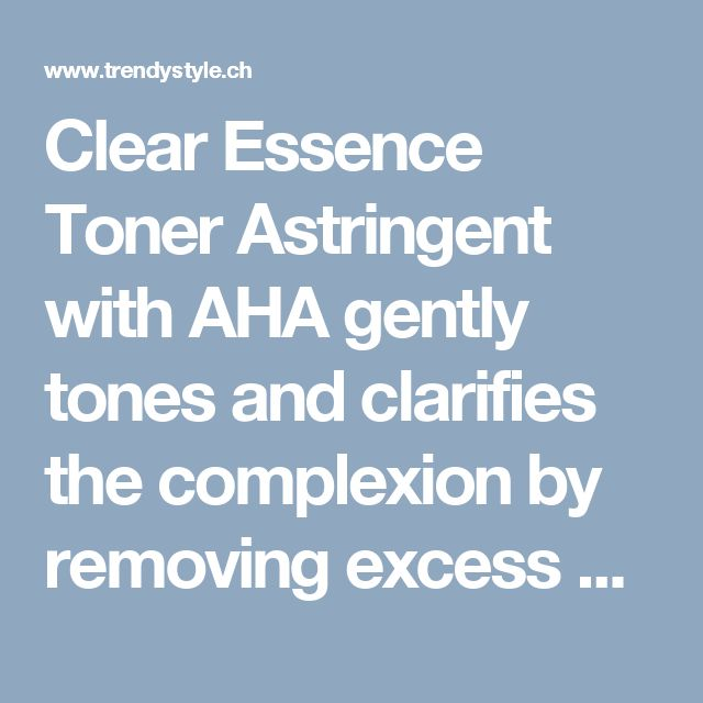 Clear Essence Toner Astringent with AHA gently tones and clarifies the complexion by removing excess oil and dirt left behind from cleansing.