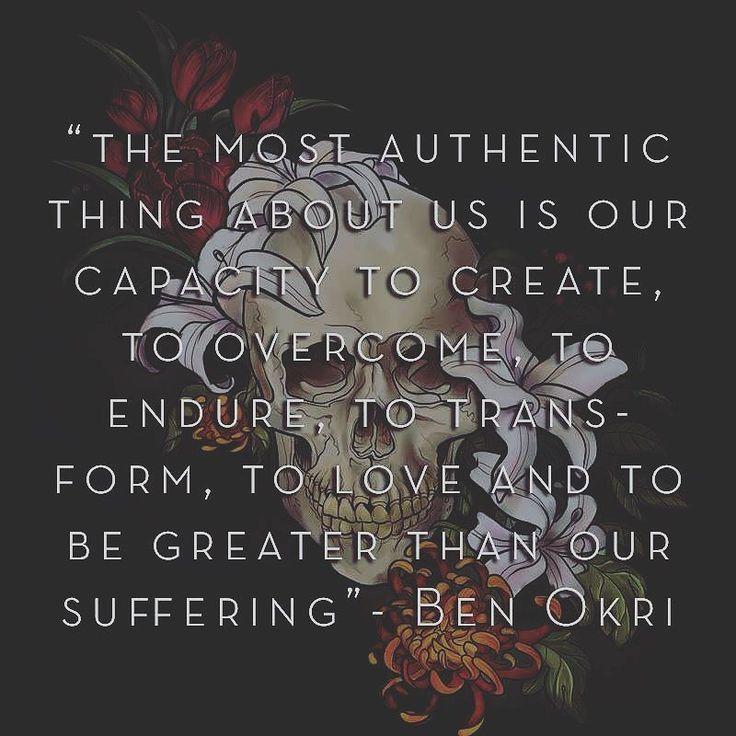 """Some inspiration for the coming week  """"Lo más auténtico de nosotros es nuestra capacidad de crear superar resistir transformar amar y ser más grandes que nuestro sufrimiento""""-Ben Okri #quote #inspirationalquotes #inspiration #mondaymotivation"""