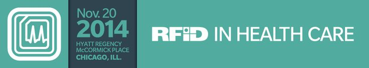 RFID Journal Events - RFID in Health Care 2014