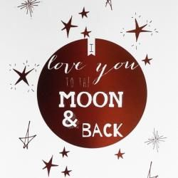 Bronze/Copper Metalic Print | i love you to the moon and back