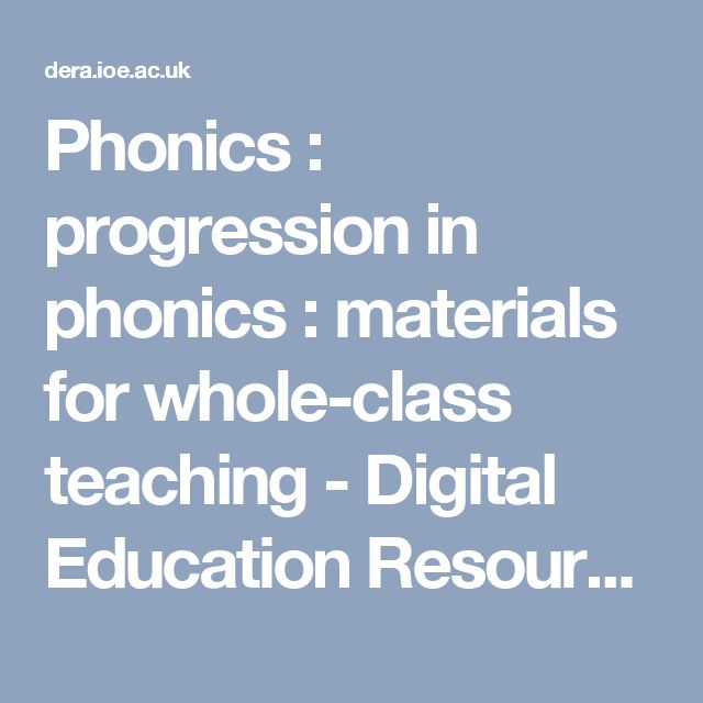 Phonics : progression in phonics : materials for whole-class teaching - Digital Education Resource Archive (DERA)