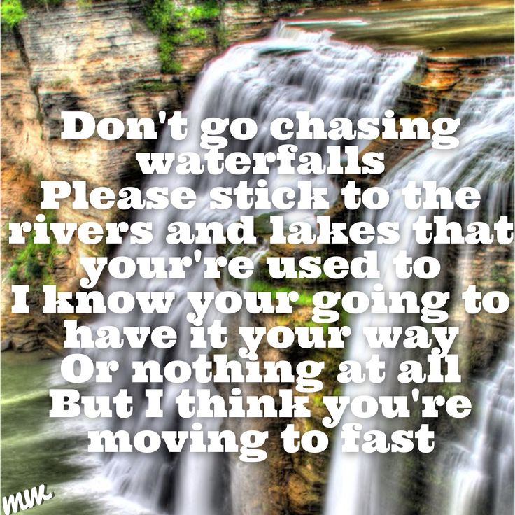 Lyrics To Don T Go Chasing Waterfalls