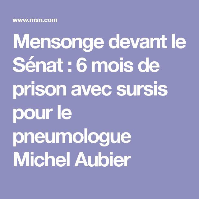 Mensonge devant le Sénat : 6 mois de prison avec sursis pour le pneumologue Michel Aubier