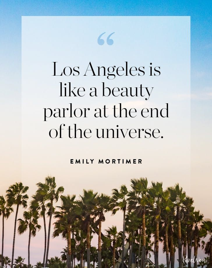 27 Of Our Favorite Los Angeles Quotes Los Angeles Quote Los Angeles Travel Los Angeles