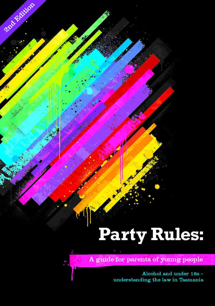 Party Rules is a booklet to inform parents and young people about the laws surrounding alcohol, underage drinking, and parties.