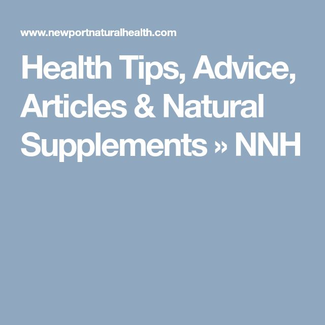Health Tips, Advice, Articles & Natural Supplements » NNH