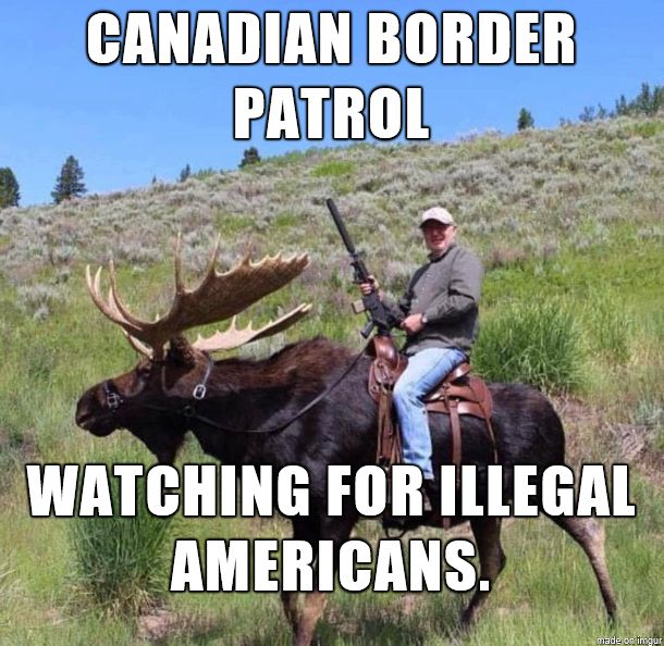 Canadian Border Patrol: Watching for Illegal Americans. Lol : D)