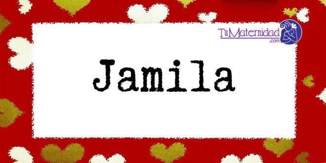Conoce el significado del nombre Jamila #NombresDeBebes #NombresParaBebes #nombresdebebe - http://www.tumaternidad.com/nombres-de-nina/jamila/