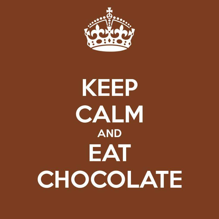KEEP CALM AND EAT CHOCOLATE - KEEP CALM AND CARRY ON Image Generator - brought to you by the Ministry of Information