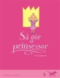 Så gör prinsessor (EJ LÄST) En del tror att prinsessor är ljuva, väna, fridsamma varelser som gör allmänt lämpliga och stillsamma saker som att besöka pepparkaksfabriker och stoppa korv, och i övrigt mest ser världen genom fönstret på en sjuglasvagn. MEN DET ÄR HELT FEL!  Visst händer det att de inviger broar och döper fartyg, men annars fäktas de med rövare, duperar drakar och räddar livet på snygga prinsar mest hela tiden.