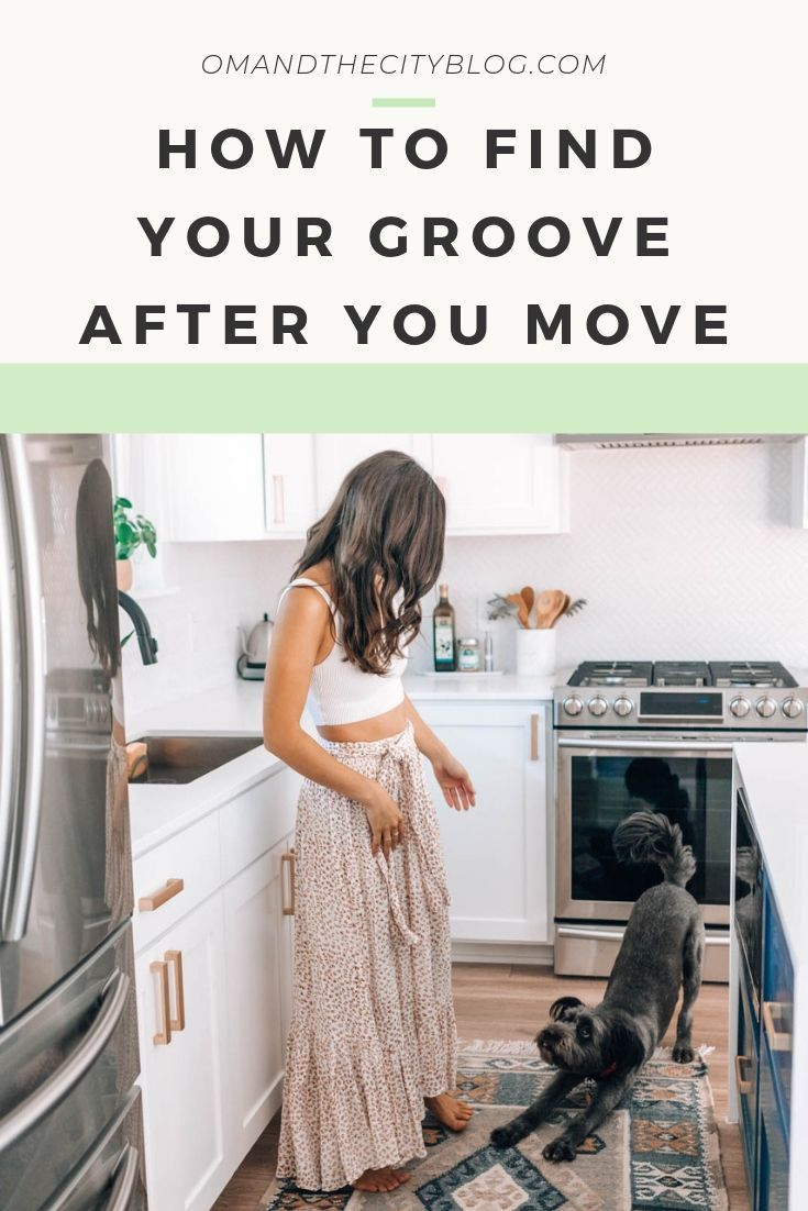 How To Find Your Groove After You Move Having Just Moved Into