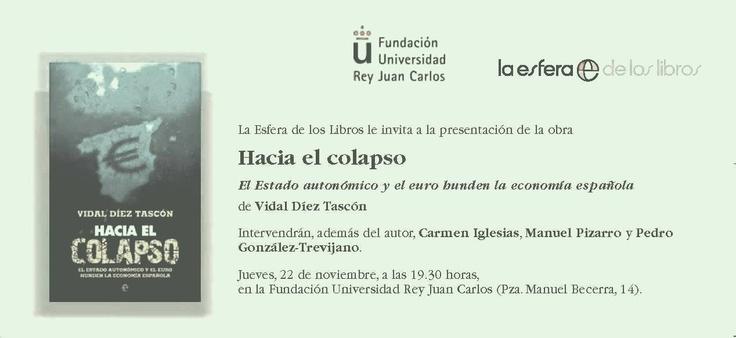 """INVITACION HACIA EL COLAPSO (esperemos que no). Se presenta esta tarde """"Hacia el colapso"""" del economista Vidal Díez (Fundación Universidad Rey Juan Carlos)."""