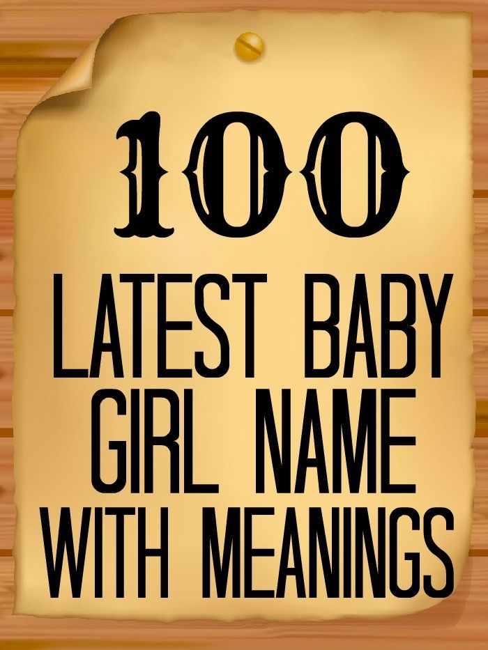 100 Latest Baby Girl Name With Meanings #BabyGirlNameWithMeanings