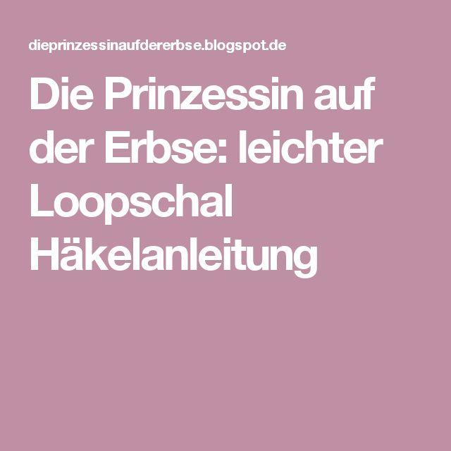 Die Prinzessin auf der Erbse: leichter Loopschal Häkelanleitung