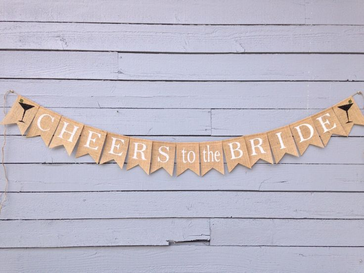 CHEERS to the BRIDE Burlap Banner, Custom Banner, Bachelorette Banner, Photo Prop, Bridal Shower Decoration, Party Banner, Rustic by AlohaInspired on Etsy https://www.etsy.com/listing/195715398/cheers-to-the-bride-burlap-banner-custom