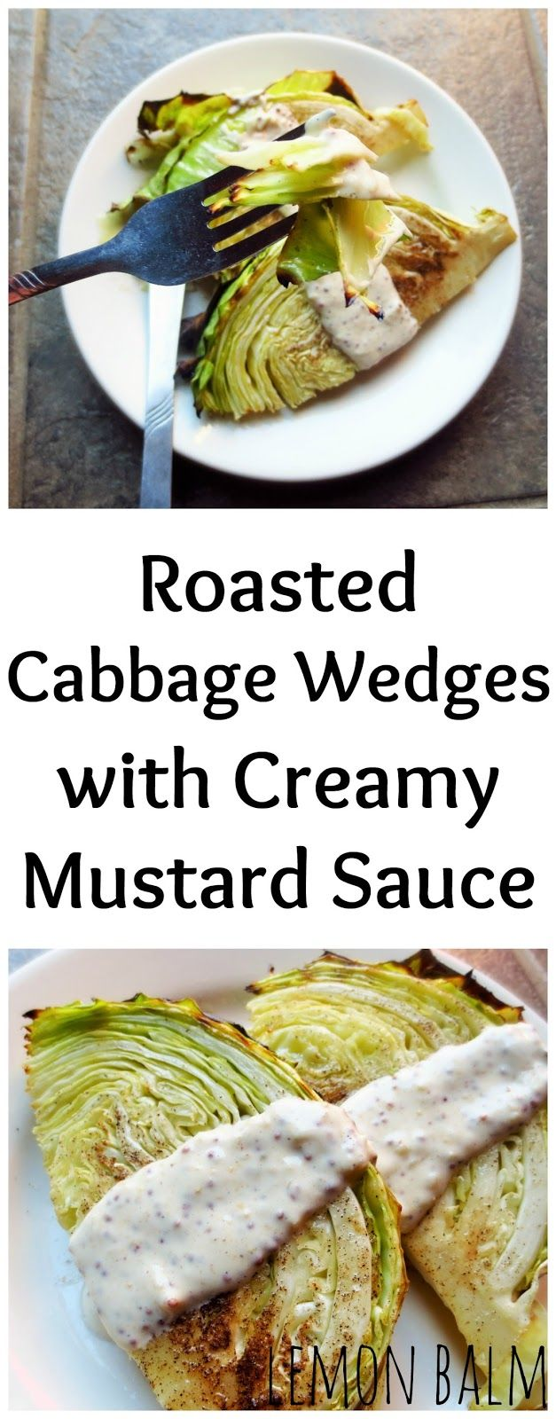 Roasted Cabbage Wedges with Creamy Mustard Sauce#glutenfree http://macthelm.blogspot.com/ Simple but delicious, these Roasted Cabbage Wedges with Creamy Mustard Sauce are perfect with any entree!