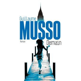Demain - Guillaume Musso (Auteur) - Roman (broché). Paru en 03/2013