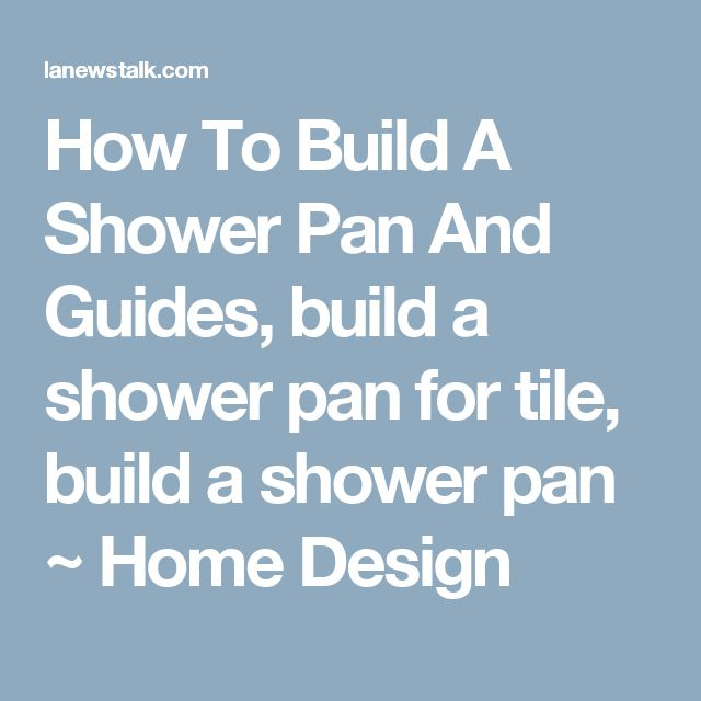 how to build a shower pan and guides build a shower pan for tile