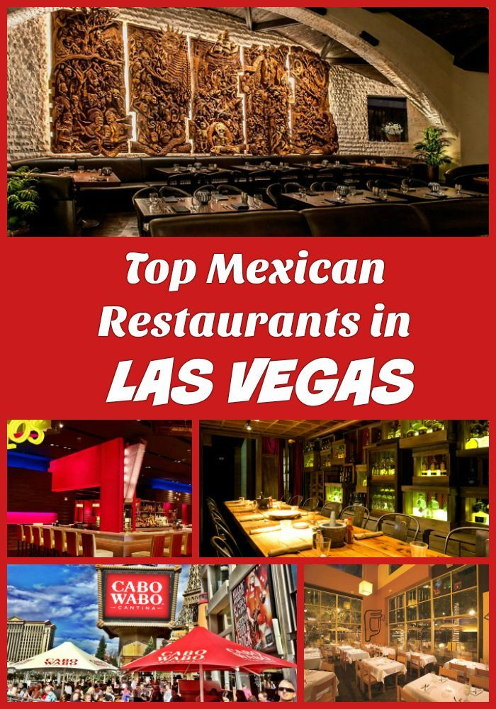 Top Ten Las Vegas Mexican Restaurants Las Vegas Restaurants Las